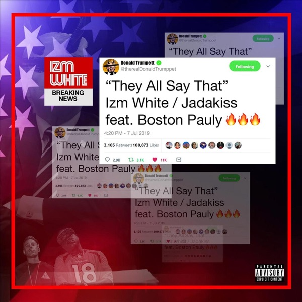 They All Say That (feat. Jadakiss & Boston Pauly) - Single