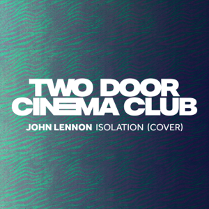 Two Door Cinema Club - Isolation
