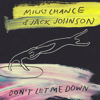 Milky Chance & Jack Johnson - Don't Let Me Down Grafik