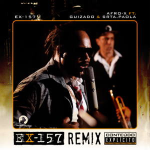 Afro-X - Ex-157 feat. Guizado & Srta. Paola [Remix]