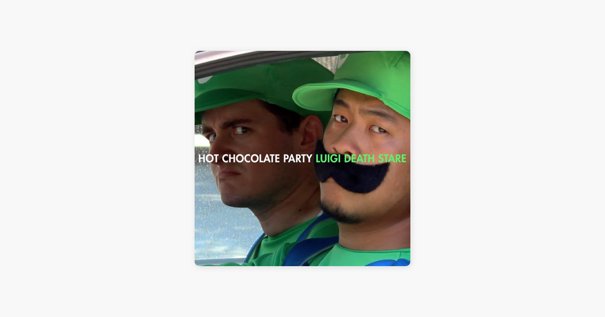 Luigi Death Stare Single By Hot Chocolate Party