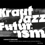 Mathias Modica presents Kraut Jazz Futurism