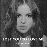 Download lagu Selena Gomez - Lose You to Love Me MP3