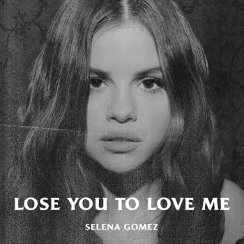 Selena Gomez Lose You to Love Me Selena Gomez album songs, reviews, credits