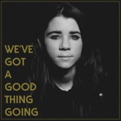 Lady Lamb - We've Got a Good Thing Going