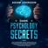 Adam Johnson - Dark Psychology Secrets: How to Master Mind Control, Manipulation, and Emotional Influence Through NLP and Persuasion. The Beginner's Guide to Improve Your Skills to Analyze Body Language (Unabridged)