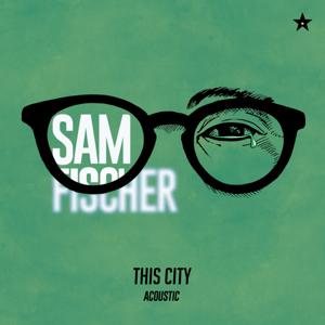 Sam Fischer - This City (Acoustic)