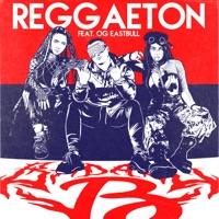 Reggaeton (feat. OG Eastbull) - Single