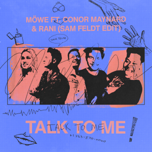 MÖWE - Talk To Me feat. Conor Maynard & RANI [Sam Feldt Edit]