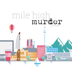 Episode 7: The Infamous Chris Watts - Mile High Murder
