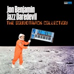 Jon Benjamin - Jazz Daredevil - Axel F (Theme to Beverly Hills Cop)