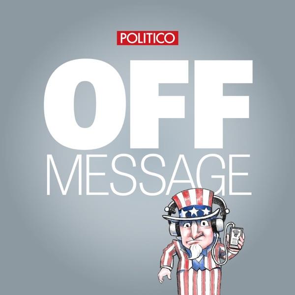 POLITICO's Off Message