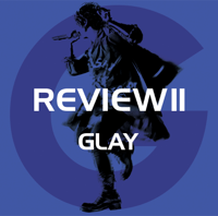 REVIEW? 〜BEST OF GLAY〜 - GLAY
