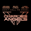 Ariana Grande, Miley Cyrus & Lana Del Rey - Don't Call Me Angel (Charlie's Angels) обложка