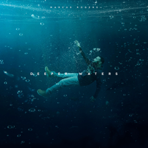 Marcus Rogers - Deeper Waters