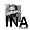 Ina Wroldsen - Forgive or Forget artwork