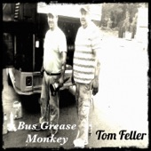 Tom Feller - Bus Grease Monkey