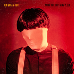 Jonathan Bree - After the Curtains Close