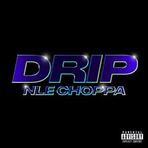 NLE Choppa - Drip