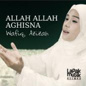 Allah Allah Aghisna Wafiq Azizah - Wafiq Azizah