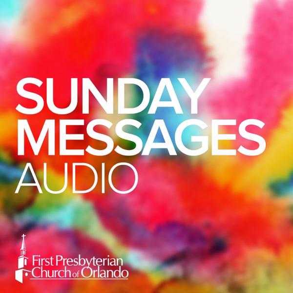 Sunday Messages | First Presbyterian Church of Orlando