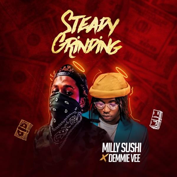 Steady Grinding (feat. Demmie Vee) - Single