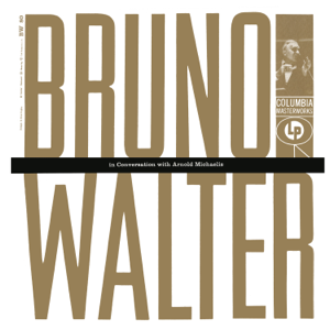 Bruno Walter & Arnold Michaelis - Bruno Walter in Conversation with Arnold Michaelis (Remastered)
