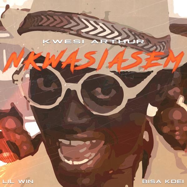 Nkwasiasem (feat. Lil Win & Bisa Kdei) - Single