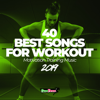 40 Best Songs for Workout 2019: Motivation Training Music - Various Artists