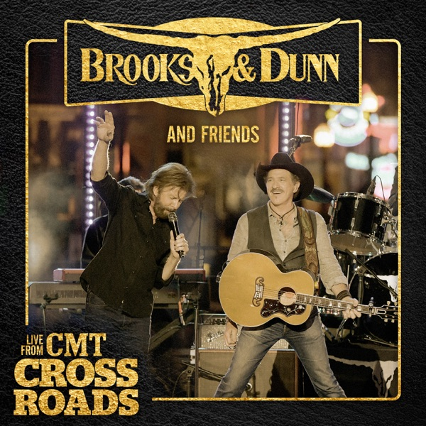Brooks & Dunn and Friends (Live from CMT Crossroads) - Single