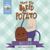 Thank You Baked Potato - Matt Lucas mp3
