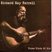 Three Pints of Gin - Richard Ray Farrell - Richard Ray Farrell