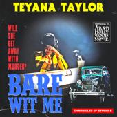Bare Wit Me  Teyana Taylor - Teyana Taylor