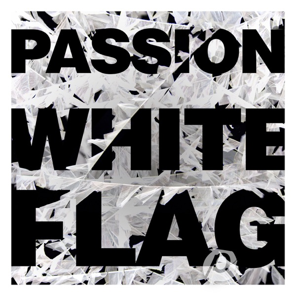 Passion - White Flag (Deluxe Edition)