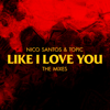 Nico Santos & Topic - Like I Love You (The Mixes) - EP artwork