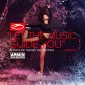 Let the Music Guide You (Asot 950 Anthem) [Tempo Giusto Remix]