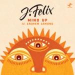 J-Felix - Mind Up (feat. Andrew Ashong)