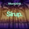 Sirup Music Miami 2019