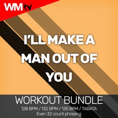 I'll Make a Man Out of You (Workout Remix 135 Bpm)