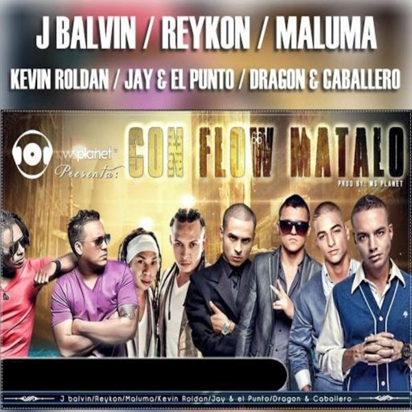 Con Flow Mátalo (feat. Dragon & Caballero, Jay y el Punto & Kevin Roldan) - Single