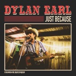 Dylan Earl - Just Because
