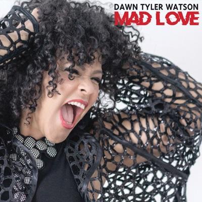 Dawn Tyler Watson– Mad Love