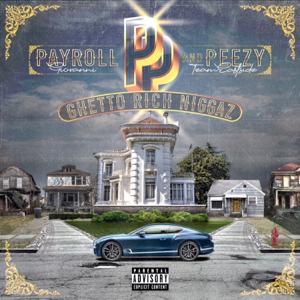 Payroll Giovanni & Peezy - Ghetto Rich N****z