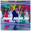 Jhalak Dikhla Jaa Reloaded From the Body - Himesh Reshammiya & Tanishk Bagchi mp3