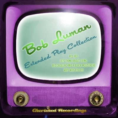 Extended Play Collection - EP - Bob Luman