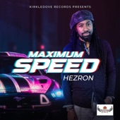 Hezron - Maximum Speed