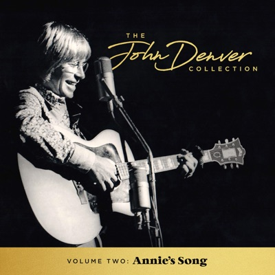 The John Denver Collection, Vol 2: Annie's Song - John Denver