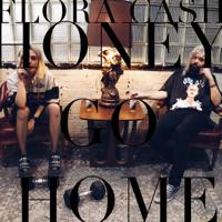 Honey Go Home-flora cash