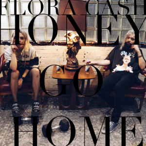 flora cash - Honey Go Home
