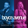 Boyce Avenue & Emma Heesters - Dancing With a Stranger artwork